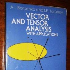 Libros de segunda mano: VECTOR AND TENSOR ANALYSIS WITH APPLICATIONS POR BORISENKO Y TARAPOV DE ED. DOVER EN NEW YORK 2013. Lote 206845171