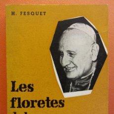 Libros de segunda mano: LES FLORETES DEL PAPA JOAN. H. FESQUET. EDITORIAL ESTELA. Lote 206893578