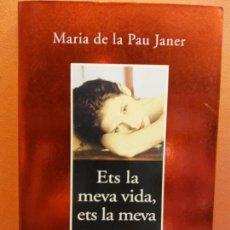 Libros de segunda mano: ETS LA MEVA VIDA, ETS LA MEVA MORT. MARIA DE LA PAU JANER. EDITORIAL COLUMNA. Lote 206893747