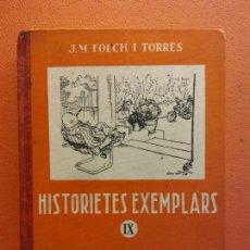 Libros de segunda mano: HISTORIETES EXEMPLARS IX. J.M. FOLCH I TORRES. EDITORIAL BALMES. Lote 206894093