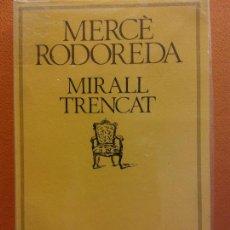 Libros de segunda mano: MIRALL TRENCAT. MERCÉ RODOREDA. EDICIONS 62. Lote 206894160