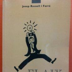 Libros de segunda mano: FALIX. DEDICATORIES. JOSEP ROSSELL I FARRÉ. GRAFIQUES LLUC. Lote 206894408