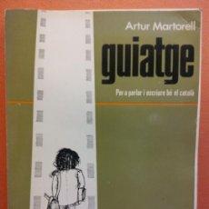 Libros de segunda mano: GUIATGE. PER A PARLAR I ESCRIURE BÉ EL CATALÀ. ARTUR MARTORELL. EDITORIAL TEIDE. Lote 206894541