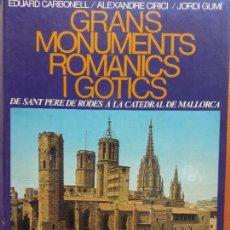 Libros de segunda mano: GRANS MONUMENTS ROMÀNICS I GÒTICS. EDUARD CARBONELL. ALEXANDRE CIRICI. JORDI GUMÍ. EDICIONS 62. Lote 206894730