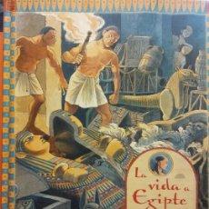 Libros de segunda mano: LA VIDA A EGIPTE. DIARI DE L'APRENENT D'ESCRIBA NAKHT. RICHARD PLATT. EDITORIAL PARRAMON. Lote 206894945