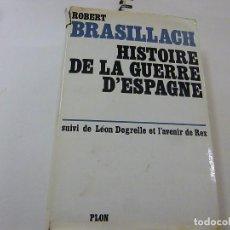 Libros de segunda mano: ROBERT BRASILLACH - HISTOIRE DE LA GUERRE D ESPAGNE - N 8. Lote 206895548