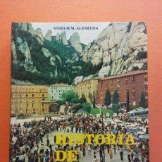 Libros de segunda mano: HISTORIA DE MONTSERRAT. ANSELM M. ALBAREDA. ABADIA DE MONTSERRAT. Lote 206896857