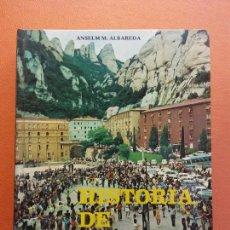 Libros de segunda mano: HISTORIA DE MONTSERRAT. ANSELM M. ALBAREDA. ABADIA DE MONTSERRAT. Lote 206896883