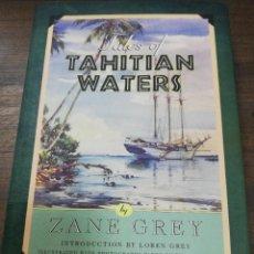 Libros de segunda mano: TALES OF TAHITIAN WATERS. ZANE GREY. 1999.. Lote 206970331