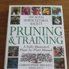 Libros de segunda mano: PRUNING & TRAINING. THE ROYAL HORTICULTURAL SOCIETY (CHRISTOPHER BRICKELL / DAVID JOYCE). Lote 206991983