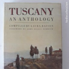 Libros de segunda mano: TUSCANY AN ANTHOLOGY/ BY LAURA RAISON/ FIRST PUBLISHED 1983. Lote 207028158