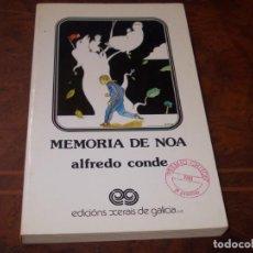 Libros de segunda mano: MEMORIA DE NOA, ALFREDO CONDE. PREMIO CHITON 1.981. EDICIÓNS XERAIS DE GALICIA 1.982, GALLEGO. Lote 207124627