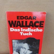 Libros de segunda mano: DAS INDISCHE TUCH. EDGAR WALLACE. Lote 207125353