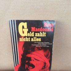 Libros de segunda mano: GELD ZAHLT NICHT ALLES. ROSS MACDONALD. Lote 207125602