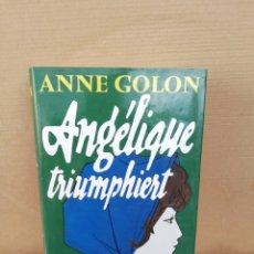 Libros de segunda mano: ANGELIQUE TRIUMPHIERT. ANNE GOLON. Lote 207126127