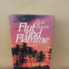 Libros de segunda mano: FLUT UND FLAMME. VICKI BAUM. Lote 207127133