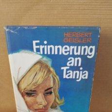 Libros de segunda mano: ERINNERUNG AN TANJA. HERBERT GEISLER. Lote 207127326