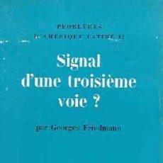 Libros de segunda mano: FRIEDMAN, GEORGES - SIGNAL D'UNE TROISIÈME VOIE? - PRIMERA EDICIÓN. Lote 207128137