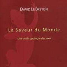 Libros de segunda mano: DAVID LE BRETON - LA SAVEUR DU MONDE. Lote 207178878