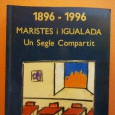 Livros em segunda mão: MARISTES I IGUALADA. UN SEGLE COMPARTIT 1896-1996. LLUIS SERRA I LLANSANA I MAGI PUIG I GUBERN. EDEL. Lote 207203843