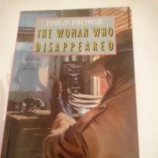 Libros de segunda mano: THE WOMAN WHO DISAPPEARED PHILLIP PROWSE EN INGLES. Lote 207306335