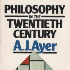 Libros de segunda mano: A. J. AYERS - THE PHILOSOPHY OF THE TWENTIETH CENTURY. Lote 207375433