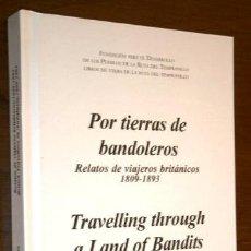 Libros de segunda mano: POR TIERRAS DE BANDOLEROS (RELATOS DE VIAJEROS BRITÁNICOS 1809-1893) Mª ANTONIA LÓPEZ BURGOS EN 2003. Lote 207401206