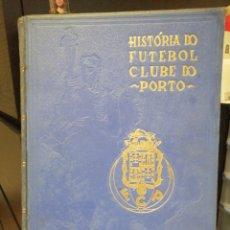 Libros de segunda mano: HISTORIA DO FUTEBOL CLUBE DO PORTO VOLUMEN 1. Lote 207855466