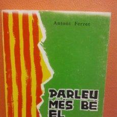Livros em segunda mão: PARLEU MÉS BÉ EL CATALÀ. ANTONI FERRER. EDITORIAL CLARET. Lote 207961805