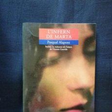 Libros de segunda mano: L´INFERN DE MARTA - PASQUAL ALAPONT -VALENCIÁ. Lote 208278661