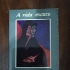 Libros de segunda mano: A VIDA ESCURA. JENARO MARINHAS DEL VALLE. Lote 208427803