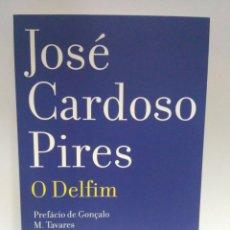Libros de segunda mano: O DELFIM, JOSÉ CARDOSO PIRES. RELÓGIO D'ÁGUA. (PORTUGUÉS) 9789896415303. Lote 208766092