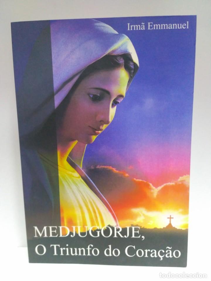 MEDJUGORJE, O TRIUNFO DO CORAÇÂO, IRMÂ EMMANUEL. (PORTUGUÉS) 9789728941437 (Libros de Segunda Mano - Otros Idiomas)