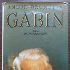 Libros de segunda mano: GABIN. ANDRÉ BRUNELIN. Lote 209121683