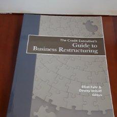 Libros de segunda mano: LIBRO GUIDE TO BUSINESS RESTRUCTURING. THE CREDIT EXECUTIVE`S.. Lote 209170115