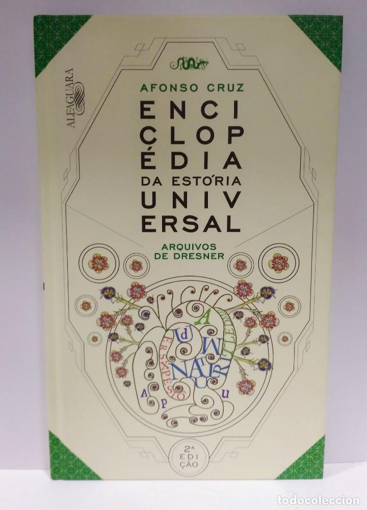 ENCICLOPÉDIA DA ESTÓRIA UNIVERSAL. ARQUIVOS DE DRESNER. AFONSO CRUZ. ALFAGUARA (PORTUGUÉS) 978989877 (Libros de Segunda Mano - Otros Idiomas)
