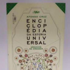 Libros de segunda mano: ENCICLOPÉDIA DA ESTÓRIA UNIVERSAL. ARQUIVOS DE DRESNER. AFONSO CRUZ. ALFAGUARA (PORTUGUÉS) 978989877. Lote 209332307