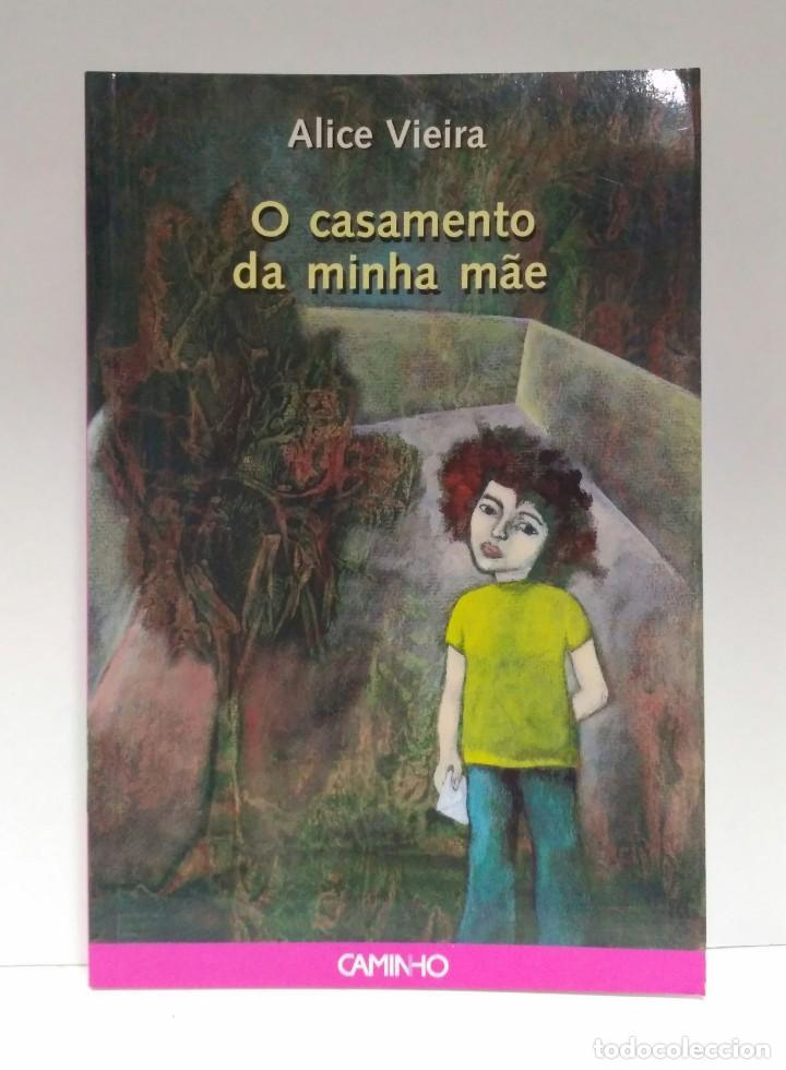 O CASAMENTO DA MINHA MAE, ALICE VIEIRA. CAMINHO 9789722116787 (Libros de Segunda Mano - Otros Idiomas)