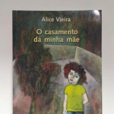 Libros de segunda mano: O CASAMENTO DA MINHA MAE, ALICE VIEIRA. CAMINHO 9789722116787. Lote 209355172