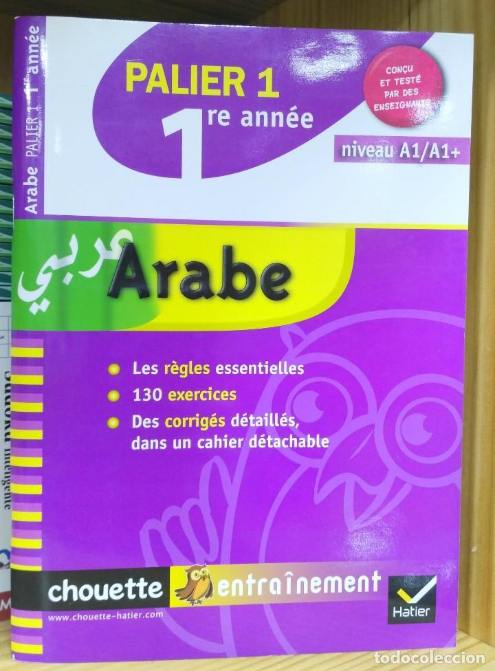 ÁRABE PALIER 1 Y 2. NIVELES A1 - A2. HATIER 9782218938405 / 9782218938412 (Libros de Segunda Mano - Otros Idiomas)