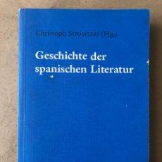 Libros de segunda mano: GESCHICHTE DER SPANISCHEN LITERATUR. CHRISTOPH STROSETZKI. MAX NIEMEYER VERLAG 1991.. Lote 210024717