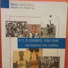 Livros em segunda mão: R.C.D. ESPANYOL 1900-2006. LES HISTORIES MES INSOLITES. MANOLO CABEZÓN CÁNOVAS. MANOLO FANLO MALAGAR. Lote 210581761