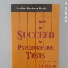 Libros de segunda mano: HOW TO SUCCEED IN PSYCHOMETRIC TEST/ DAVID COHEN-1996. Lote 210595287