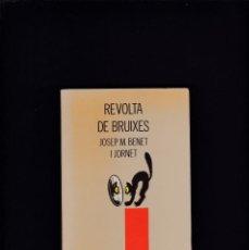 Libros de segunda mano: REVOLTA DE BRUIXES - JOSEP M. BENET I JORNET - ELISEU CLIMENT, EDITOR 1994. Lote 210660799