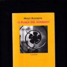 Libros de segunda mano: LA PLAÇA DEL DIAMANT - MERCÈ RODREDA - ED. CLUB EDITOR 1990. Lote 210660991