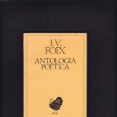 Libros de segunda mano: J. V. FOIX - ANTOLOGIA POETICA - EDICIONS 62 1989. Lote 210661175