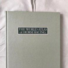 Libros de segunda mano: LIBRO INGLES DE CABALLOS THE WORLD ATLAS OF HORSE RACING. Lote 210672111