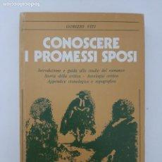Libros de segunda mano: CONOSCERE I PROMESSI SPOSI/ GORIZIO VITI/ 1984. Lote 210716694