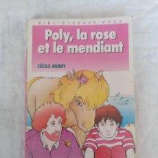 Libros de segunda mano: POLY, LA ROSE ET LE MENDIANT. CÉCILE AUBRY. ANNIE-CLAUDE MARTIN. BIBLIOTHEQUE ROSE. HACHETTE. LIBRO. Lote 211415242