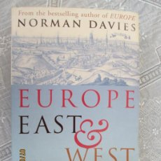 Libros de segunda mano: EUROPE EAST & WEST - NORMAN DAVIES - ENGLISH EDITION -2006. Lote 211452057
